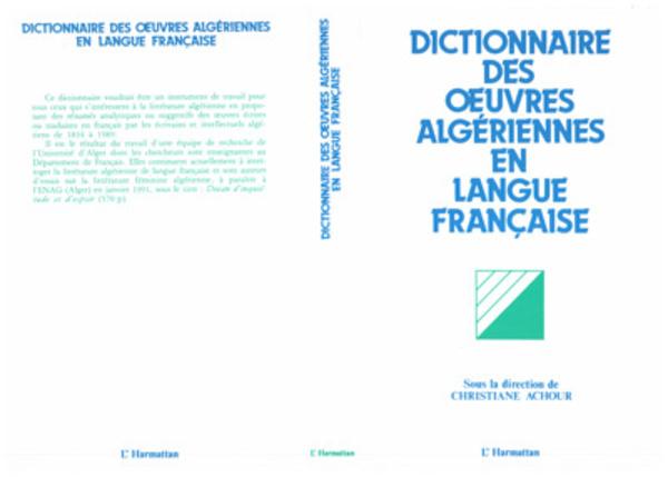 Dictionnaire des oeuvres algériennes en langue française | Chaulet Achour, Christiane