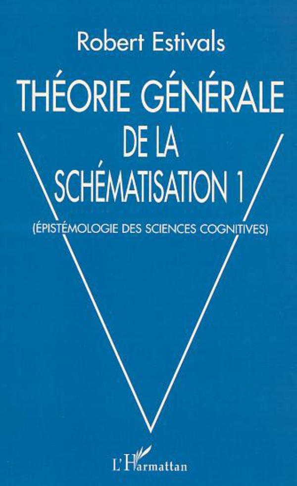 THÉORIE GÉNÉRALE DE LA SCHÉMATISATION   Estivals, Robert