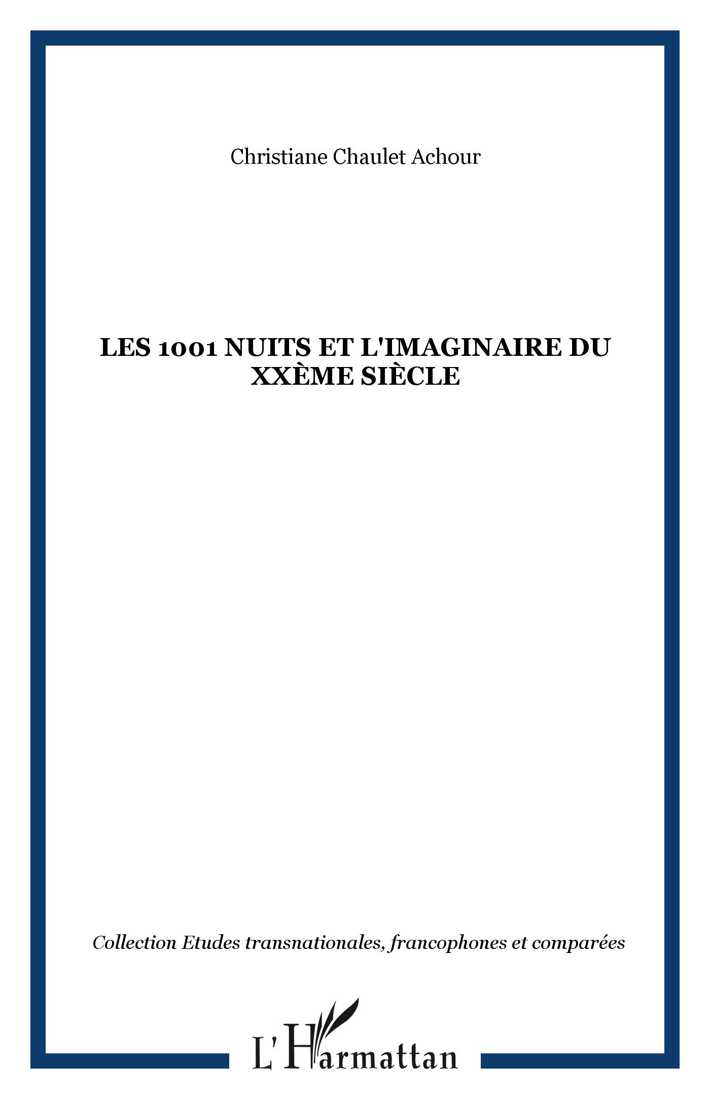 Les 1001 nuits et l'imaginaire du XXème siècle | Chaulet Achour, Christiane