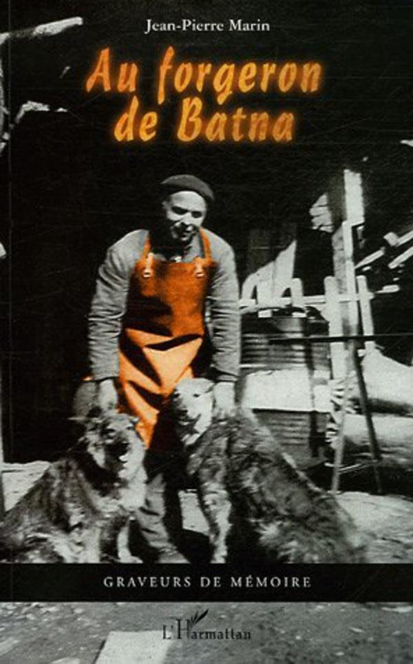 AU FORGERON DE BATNA de Jean-Pierre Marin - Préface de Jean Deleplanque