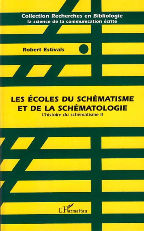 Les écoles du schématisme et de la schématologie | Estivals, Robert