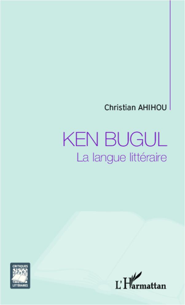 Ken Bugul la langue littéraire | Ahihou, Christian